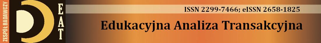 Edukacyjna Analiza Transakcyjna, ISSN 2299-7466  eISSN 2658-1825